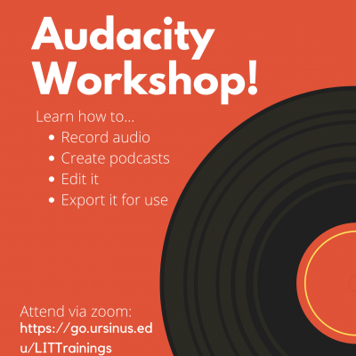 Join the DLA Fellows for an Audacity Workshop!Learn how to record audio, create podcasts, edit it, and export it for use.Attend via Zoom: https://go.ursinus.edu/LITTrainingsApril 30 6pm in Zoom